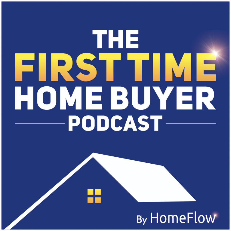 Why You Should Listen To The First Time Home Buyer Podcast – Episode 0