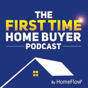 The First Time Home Buyer Podcast